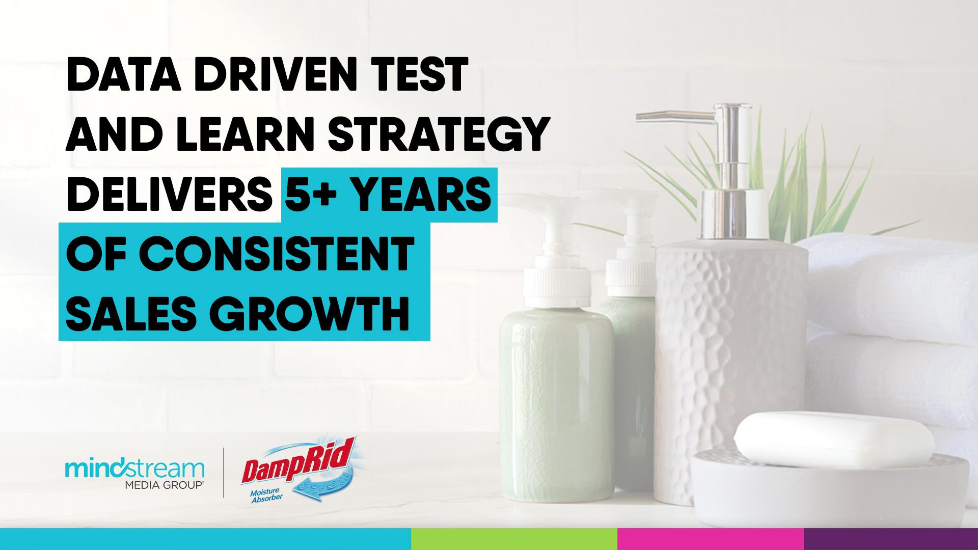 Data Driven Test & Learn Strategy Delivers 5+ Years of Consistent Sales Growth