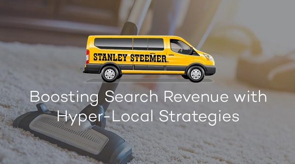 Stanley Steemer: Boosting Search Revenue with Hyper-Local Strategies