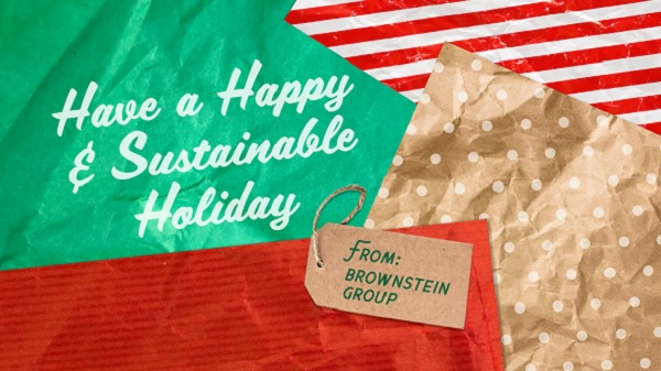 Have a Sustainable Holiday from Brownstein Group
