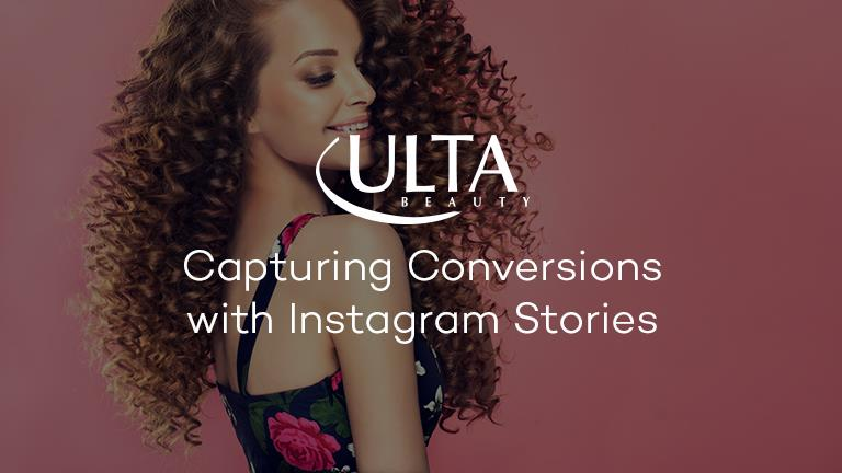 Ulta: Capturing Conversions with Instagram Stories